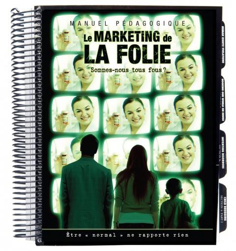 Le marketing de la folie – Sommes-nous tous fous ?