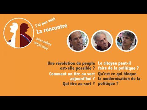 Débat sur le tirage au sort en politique avec Étienne Chouard – Jacques Testart et Yves Sintomer