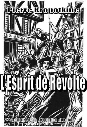 Pierre Kropotkine - L'Esprit de Révolte