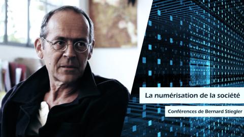 La numérisation de la société – Conférences de Bernard Stiegler