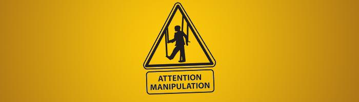 manipulation-attention